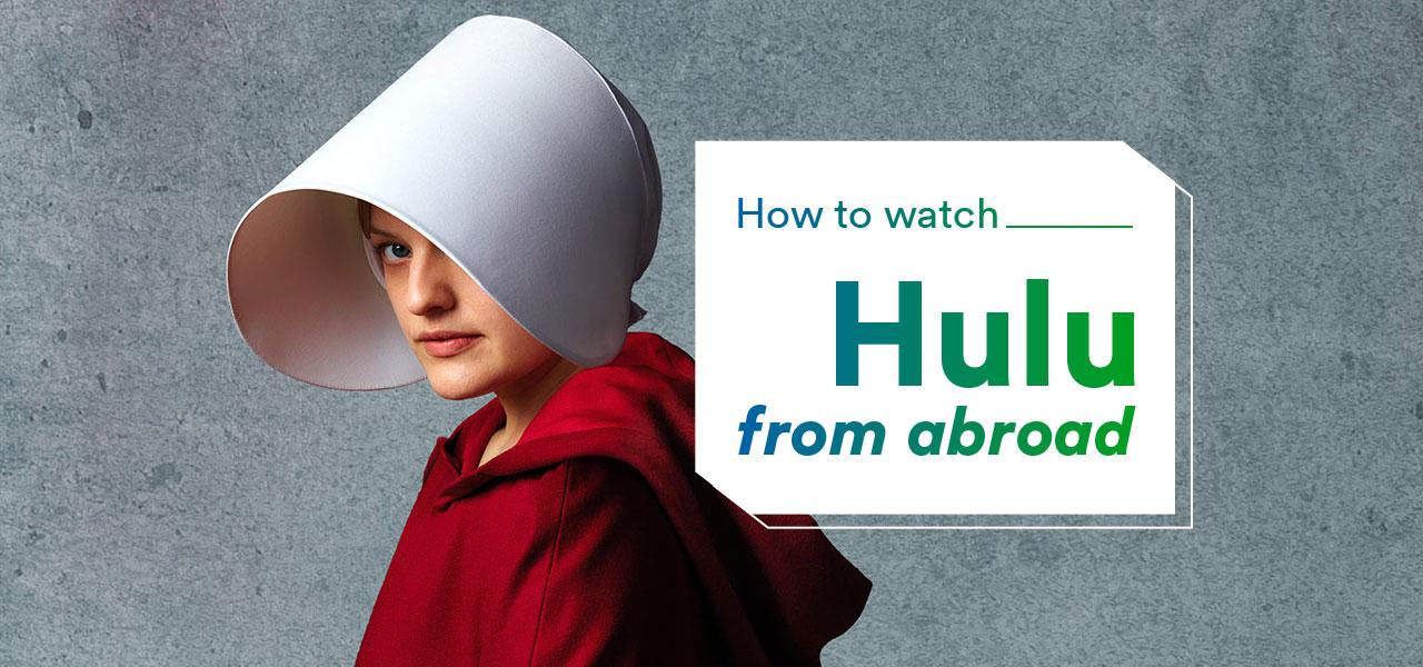 watch hulu abroad